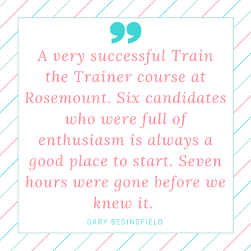 A very successful Train the Trainer course at Rosemount. Six candidates who were full of enthusiasm is always a good place to start. Seven hours were gone before we knew it.